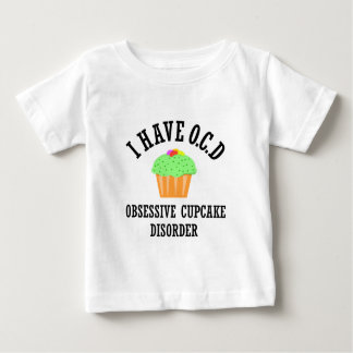 OCD Obsessive Cupcake Disorder Baby T-Shirt