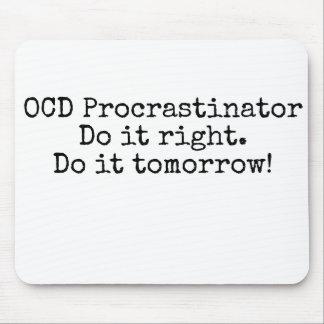 OCD Procrastinator - Funny Mouse Pad