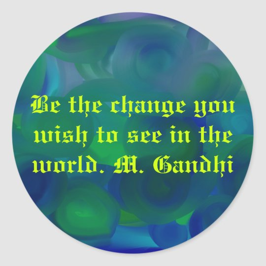 ocean, Be the change you wish to see in the wor... Classic Round Sticker