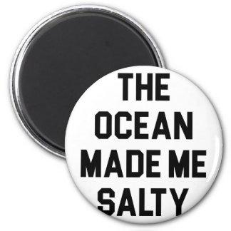 Ocean Made Me Salty Magnet