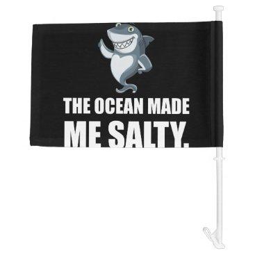 Beach Themed Ocean Made Me Salty Shark Car Flag