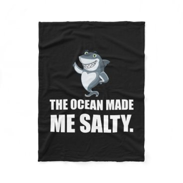 Beach Themed Ocean Made Me Salty Shark Fleece Blanket