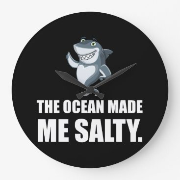 Beach Themed Ocean Made Me Salty Shark Large Clock