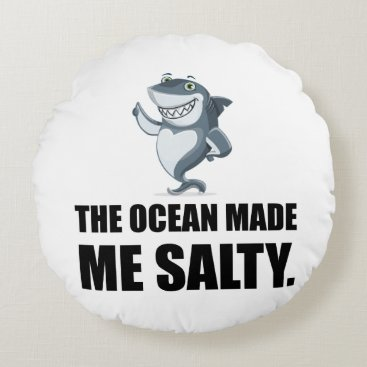 Ocean Made Me Salty Shark Round Pillow