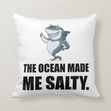 Beach Themed Ocean Made Me Salty Shark Throw Pillow