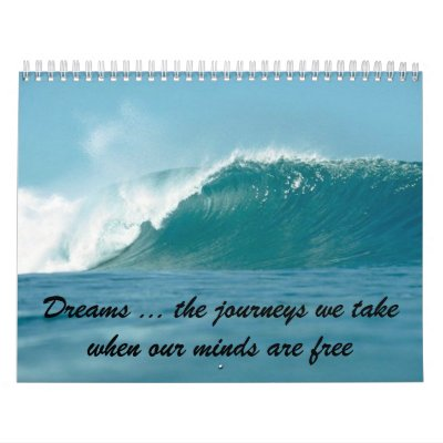 ocean-wave, Dreams ... the journeys we take whe... Wall Calendars