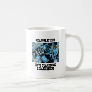Oceanographers Have Planktonic Relationships Coffee Mug