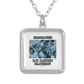 Oceanographers Have Planktonic Relationships Silver Plated Necklace