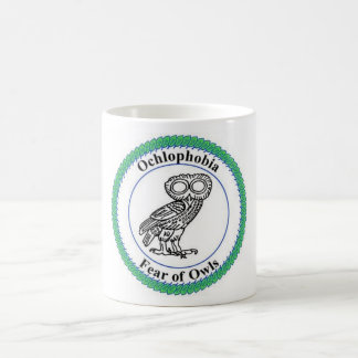 Ochlophbia: Fear of Owls Coffee Mug
