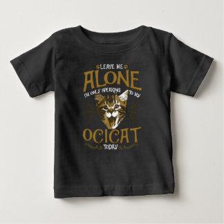Ocicat Cat Quotes Baby T-Shirt