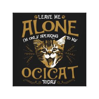 Ocicat Cat Quotes Canvas Print