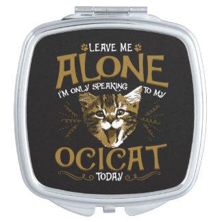 Ocicat Cat Quotes Makeup Mirror