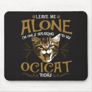 Ocicat Cat Quotes Mouse Pad