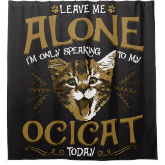 Ocicat Cat Quotes Shower Curtain