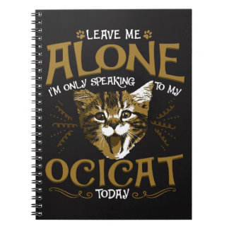 Ocicat Cat Quotes Spiral Notebook