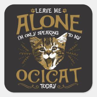 Ocicat Cat Quotes Square Sticker