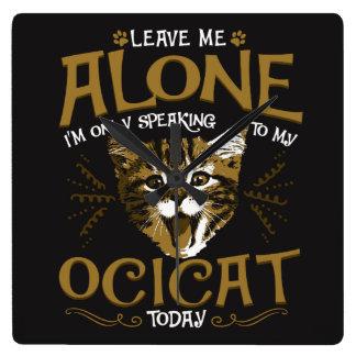 Ocicat Cat Quotes Square Wall Clock