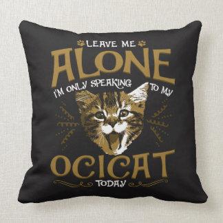 Ocicat Cat Quotes Throw Pillow