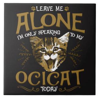Ocicat Cat Quotes Tile