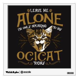 Ocicat Cat Quotes Wall Decal