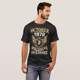October 1972 46 Years Of Being Awesome T-Shirt