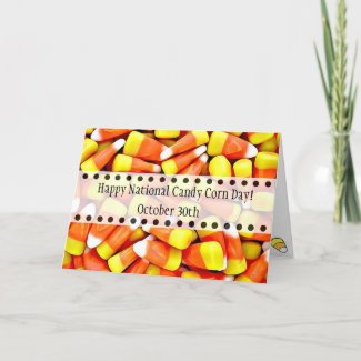 October 30th is National Candy Corn Day Funny Card