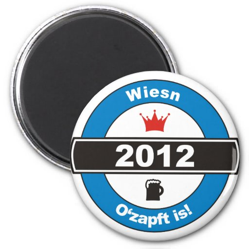 Octoberfest 2012 Octoberfests ozapft is.png 2 Inch Round Magnet