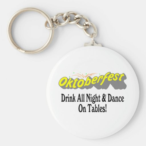 Octoberfest Drink All Night & Dance On Tables! Keychain