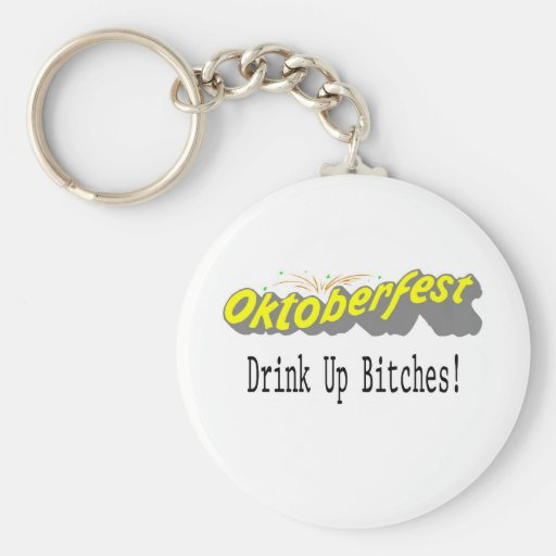 Octoberfest Drink Up Bitches! Keychains