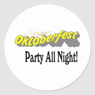 Octoberfest Party All Night! Classic Round Sticker