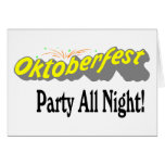 Octoberfest Party All Night! Greeting Card