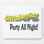 Octoberfest Party All Night! Mouse Pad