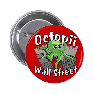 Octopii Wall Street - Occupy Wall St! Pinback Button