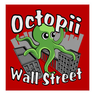 Octopii Wall Street - Occupy Wall St! Poster