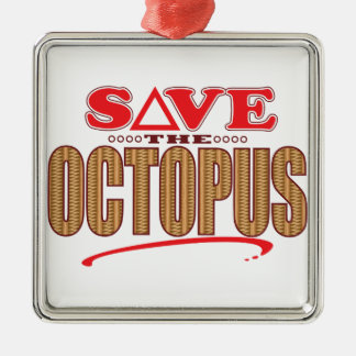 Octopus Save Metal Ornament