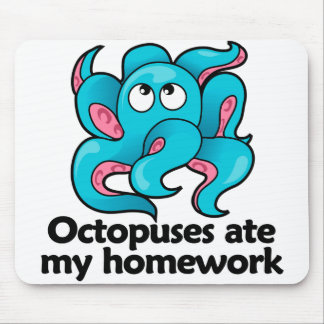 Octopuses ate my homework mouse pad
