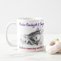 Ocular Oncologists/Surgeons R/O Wolbachia by Rose Coffee Mug