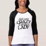Oculte su loco y acto como una señora camiseta