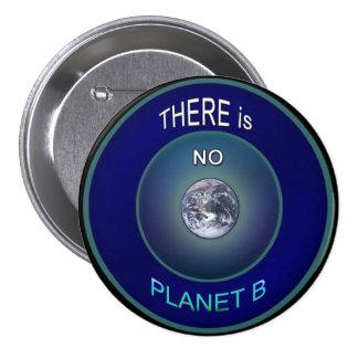 """Ocupe la tierra del planeta """"no hay que botón del pin redondo de 3 pulgadas"""