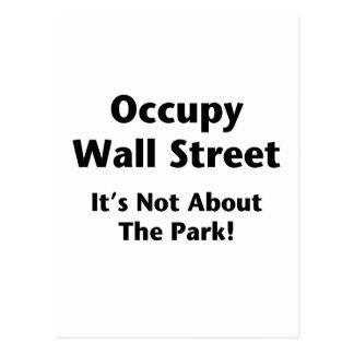 Ocupe Wall Street -- ¡No está sobre el parque! Tarjetas Postales