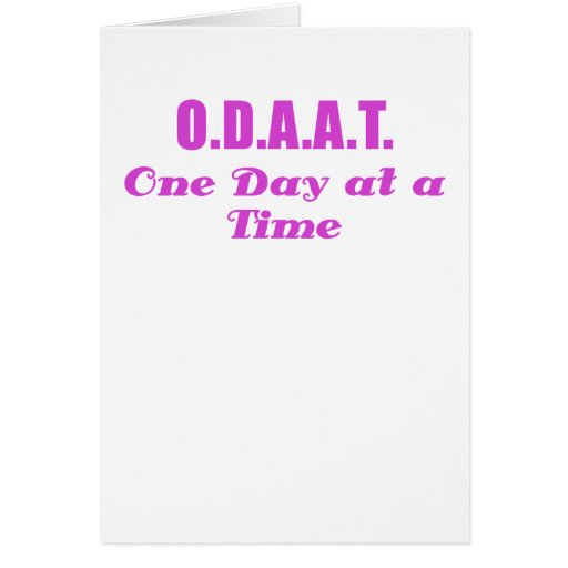 ODAAT One Day at a Time Greeting Card