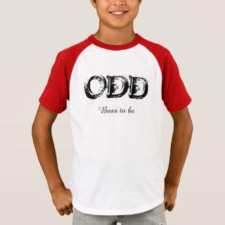 "ODD, ""boss to ask "" T-Shirt"