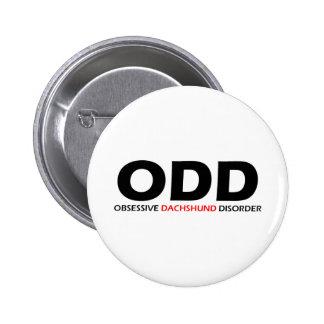 ODD - Obsessive Dachshund Disorder Button