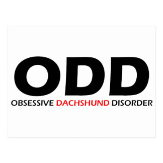 ODD - Obsessive Dachshund Disorder Post Cards