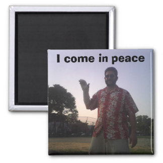 Oded, I come in peace 2 Inch Square Magnet