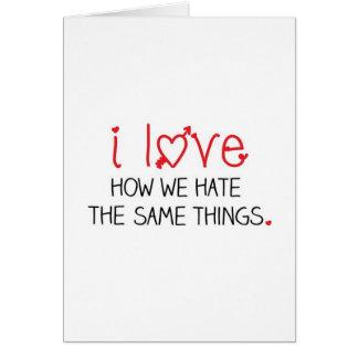 Odiamos las mismas cosas tarjeta de felicitación
