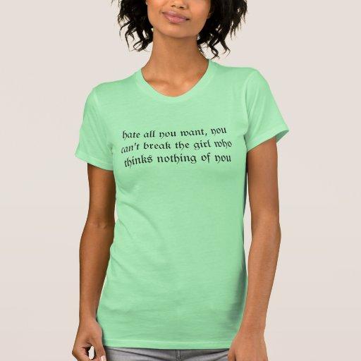 odie todos lo que usted quiere, usted no puede camisas