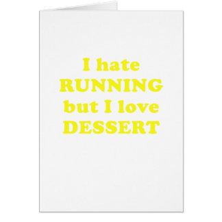 Odio correr pero amo el postre tarjeta de felicitación