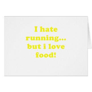 Odio correr pero amo la comida tarjeta de felicitación
