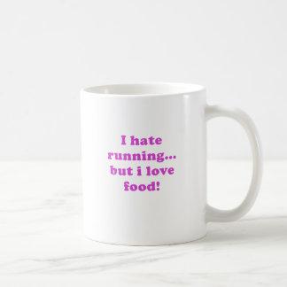 Odio correr pero amo la comida taza